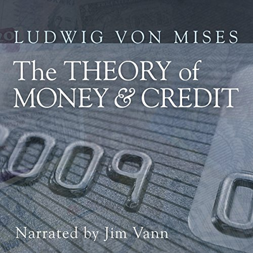 The Theory of Money and Credit audiobook cover art