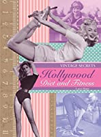 Hollywood Diet and Fitness (Vintage Secrets)