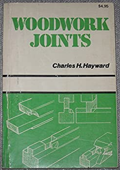 Paperback Woodwork Joints by Charles H. Hayward (1974-10-01) Book