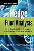 Hedge Fund Analysis: An In-Depth Guide to Evaluating Return Potential and Assessing Risks (Wiley Finance)