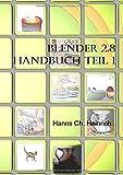 Blender Handbuch 2.8: Teil 1