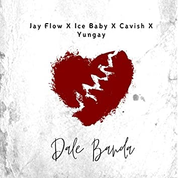 Dale Banda (feat. Ice Baby, Cavish & Yungay)