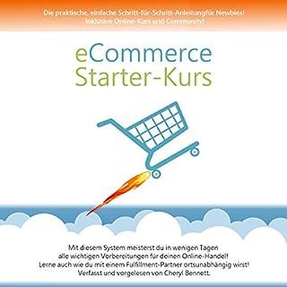 eCommerce Starter Kurs     Die praktische, einfache Schritt-für-Schritt-Anleitung für Newbies! Online-Kurs und Community!              Autor:                                                                                                                                 Cheryl Bennett                               Sprecher:                                                                                                                                 Cheryl Bennett                      Spieldauer: 3 Std. und 32 Min.     7 Bewertungen     Gesamt 4,4