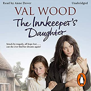 The Innkeeper's Daughter                   By:                                                                                                                                 Val Wood                               Narrated by:                                                                                                                                 Anne Dover                      Length: 12 hrs and 18 mins     7 ratings     Overall 4.7