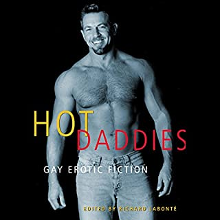 Hot Daddies: Gay Erotic Fiction                   De :                                                                                                                                 Richard Labonte (editor),                                                                                        Dominic Santi,                                                                                        Dale Chase,                   and others                          Lu par :                                                                                                                                 Drake Stone                      Durée : 6 h et 42 min     Pas de notations     Global 0,0