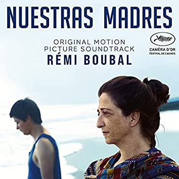 Nuestras Madres (Original Motion Picture Soundtrack)