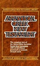 Analytical Greek New Testament: Greek Text Analysis (Baker's Greek New Testament library) by Friberg, Barbara, Friberg, Timothy, Aland, Kurt published by Revell, a division of Baker Publishing Group (1981)