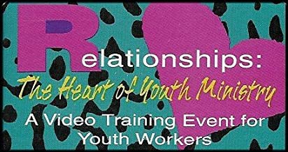 Relationships: The Heart of Youth Ministry (A Video Training Event for Youth Workers) VHS VIDEO