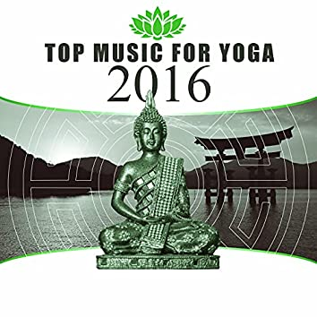 Top Music for Yoga 2016  – New Age Music, Calmness Sounds for Yoga, Mindfulness Meditation, Healing Reiki, Brain Waves, Relaxation Music