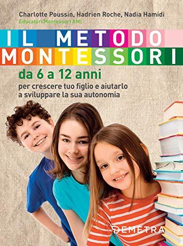 Il metodo Montessori. Da 6 a 12 anni
