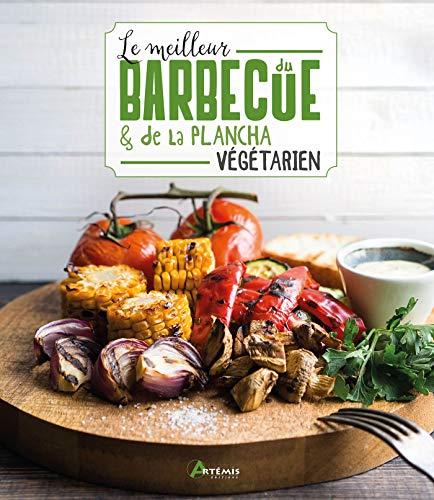 Le meilleur du barbecue & de la plancha végétariens