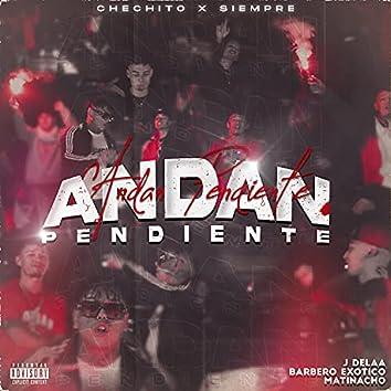Andan Pendiente (feat. Matinacho & Barbero Exótico)