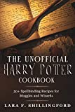 The Unofficial Harry Potter Cookbook: 50+ Spellbinding Recipes for Muggles and Wizards