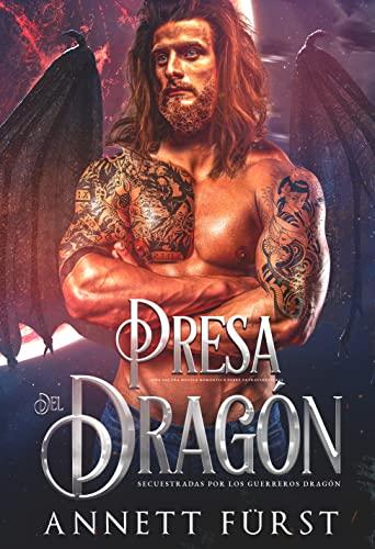 La presa del Dragón (Secuestrados por los Guerreros Dragón nº 5) de Annett