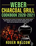 Weber Charcoal Grill Cookbook 2020-2021: The...