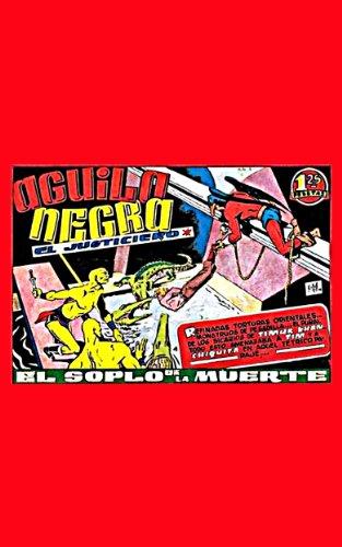 Águila Negra en El Soplo De La Muerte! (Spanish Super Hero Águila Negra El Justiciero nº 3)