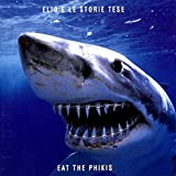 Eat The Phikis [Explicit]
