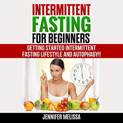 Intermittent Fasting for Beginners Audiobook By Jennifer Melissa cover art