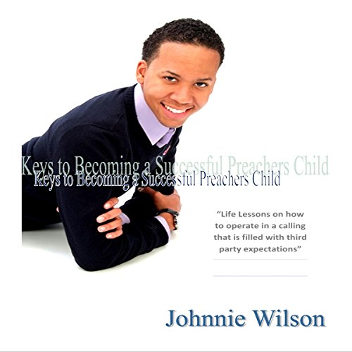 Keys to Being a Successful Preacher's Child audiobook cover art