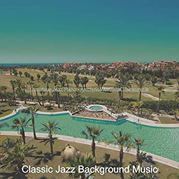 Luxurious Jazz Piano - Ambiance for Hotel Restaurants