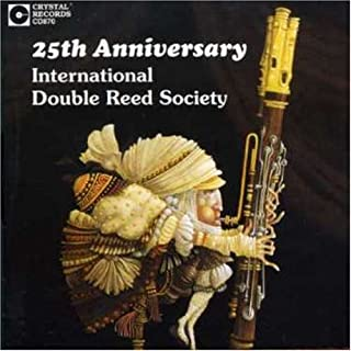 25th Anniversary International Double Reed Society by International Double Reed Society (1997-02-18)