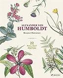 Alexander Von Humboldt: Botanical Illustrations 22 Pull-Out Posters