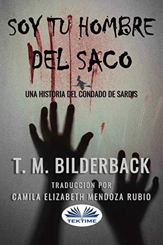 Soy tu hombre del saco: Una historia del condado de Sardis (Spanish Edition)