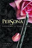 Persona: A Biography of Yukio Mishima - Naoki Inose