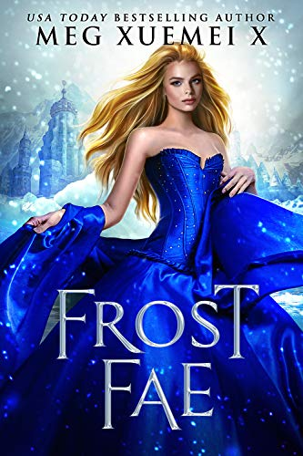 Frost Fae: A Fae court Fantasy Romance (Dark Fae Kings Book 2)