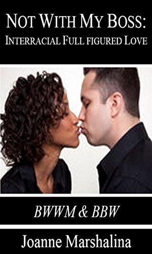 Not With My Boss: BWWM & BBW Full Figured Love (English Edition)
