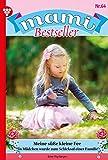 Mami Bestseller 64 – Familienroman: Meine süße kleine Fee (German Edition)