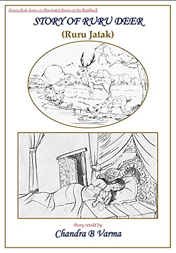 Story of Ruru Deer (Ruru Jatak) : (Ruru Jatak) (Sineru Book Series on Illustrated Stories of the Buddha 2) (English Edition)