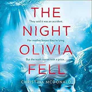 The Night Olivia Fell                   By:                                                                                                                                 Christina McDonald                               Narrated by:                                                                                                                                 Kelly Burke,                                                                                        Laurel Lefkow                      Length: 10 hrs and 45 mins     11 ratings     Overall 4.4
