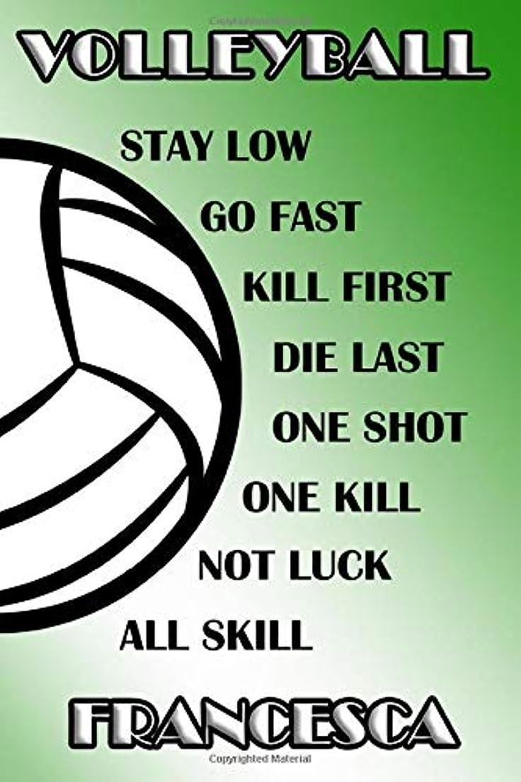クラッシュレルムオペレーターVolleyball Stay Low Go Fast Kill First Die Last One Shot One Kill Not Luck All Skill Francesca: College Ruled | Composition Book | Green and White School Colors