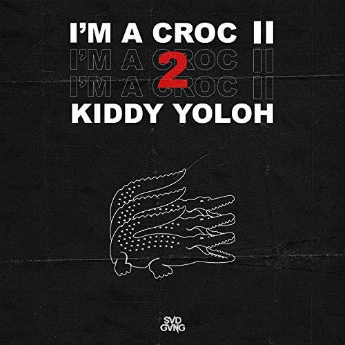 I'm a Croc 2 [Explicit]