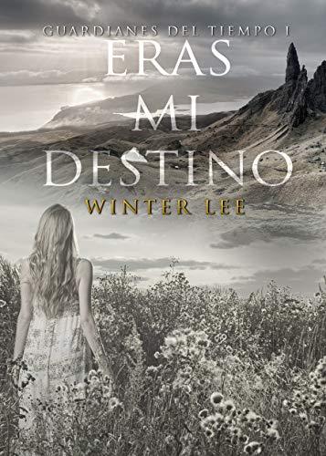 Eras mi destino: Guardianes del tiempo eBook: Lee, Winter, K ...