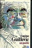 Eugène Guillevic un poète (INACTIF- FOLIO JUNIOR 1)