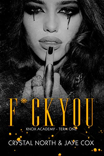 F*ck You: Knox Academy - Term One
