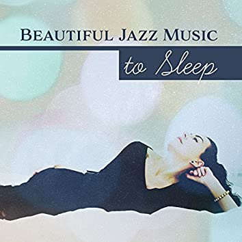Beautiful Jazz Music to Sleep – Soothing Sounds to Calm Mind, Dreaming with Jazz Music, Piano Relaxation