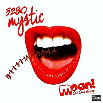Moan (feat. 5280 Mystic)