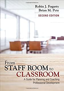 From Staff Room to Classroom: A Guide for Planning and Coaching Professional Development