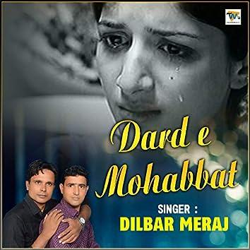 Dard e Mohabbat - Dilbar Meraj
