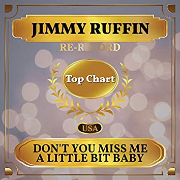 Don't You Miss Me a Little Bit Baby (Billboard Hot 100 - No 68)