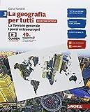 La geografia per tutti. Ediz. rossa. Per la Scuola media. Con e-book. La Terra in generale. I paesi extraeuropei (Vol. 3)
