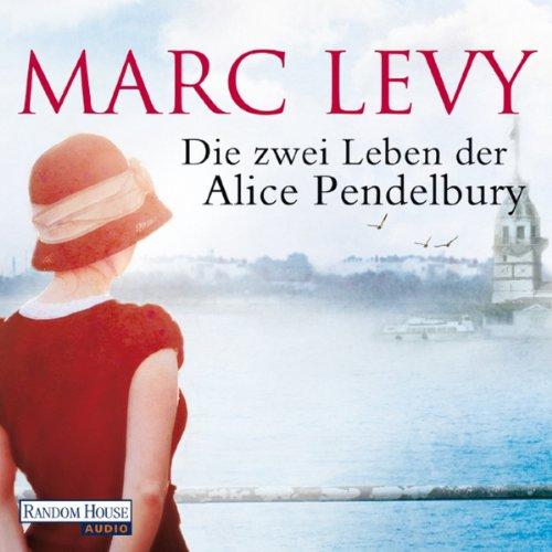 Die zwei Leben der Alice Pendelbury audiobook cover art