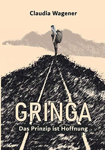 Das Prinzip ist Hoffnung: Gringa