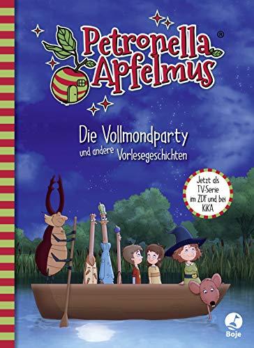 Petronella Apfelmus - Die TV-Serie: Die Vollmondparty und andere Vorlesegeschichten. Band 3 (Petronella Apfelmus - Buch zur TV-Serie)