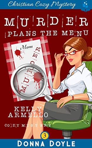 Murder Plans The Menu (A Kelly Armello Mystery Book 3) (English Edition)