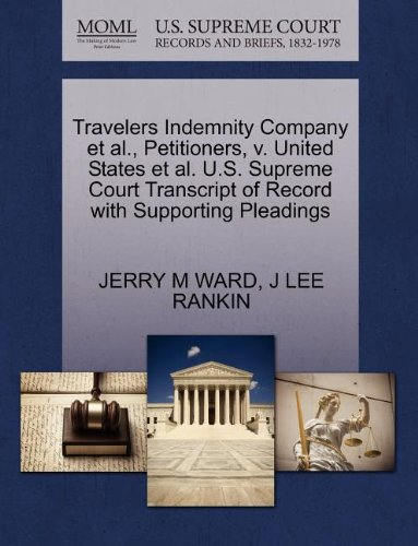 Travelers Indemnity Company et al., Petitioners, V. United States et al. U.S. Supreme Court Transcript of Record with Supporting Pleadings