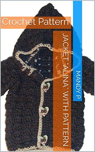 """Jacket \""""Alina\"""" with Pattern: Crochet Pattern (English Edition)"""